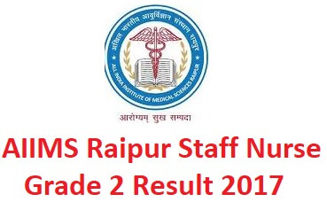 AIIMS Raipur Staff Nurse Grade 2 Result 2017