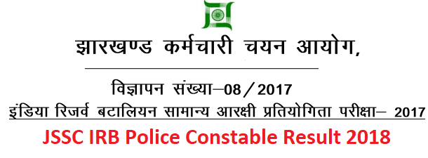 JSSC IRB Police Constable Results 2018